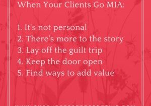 When-Your-Clients-Go-MIA_1.-Its-not-personal2.-Theres-more-to-the-story3.-Lay-off-the-guilt-trip4.-Keep-the-door-open5.-Find-ways-to-add-value-300x300.jpg