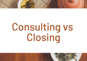 Consulting vs closing