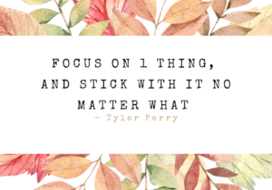 Focus on 1 thing